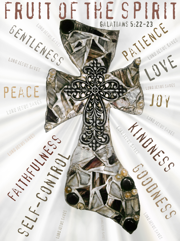 Galatians 5:22-23 But the fruit of the Spirit is love, joy, peace, patience, kindness, goodness, faithfulness, 23 gentleness, self-control; against such things there is no law.