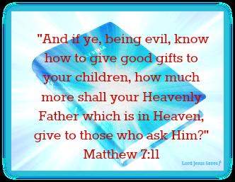 Matthew 7:11 #LordJesusSaves